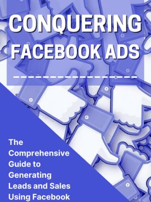 Cover - Conquering Facebook Ads